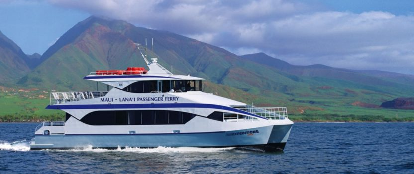 Expeditions 6 Takes to the Water: New Maui-Lana'i Ferry